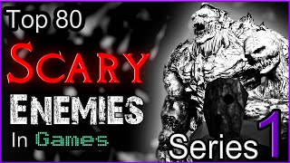 Download Top 80 Scary Enemies In Games [SERIES 1] Video