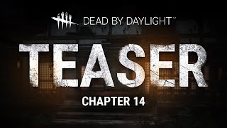 Download Dead by Daylight | Chapter 14 | Teaser Video
