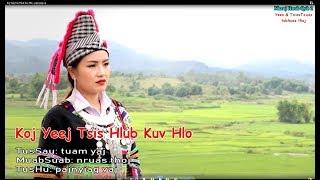 Download Koj Yeej Tsis Hlub Kuv Hlo Paj Nyiag Vaj New Song 7/18/ 2018 Video