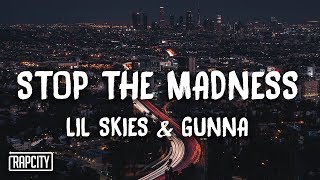 Download Lil Skies - Stop The Madness ft. Gunna (Lyrics) Video
