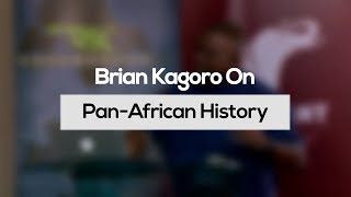Download History of Pan-Africanism with Brian Kagoro Video