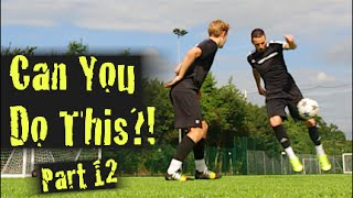 Download Learn Amazing Football Skills: Can You Do This!? Part 12 | F2Freestylers Video