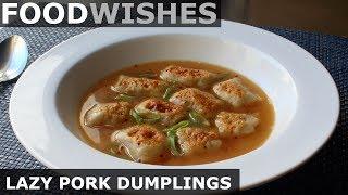 Download Lazy Pork Dumplings - Easy Soup Dumpling - Food Wishes Video
