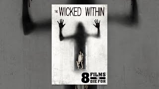 Download The 8 Films to Die For: Wicked Within Video