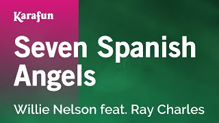 Download Karaoke Seven Spanish Angels - Willie Nelson * Video