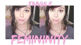 Download ″Fragile Femininity″ Video