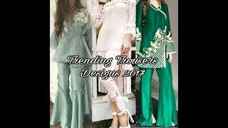 Download Latest Trousers Trends of Pakistan - 2017 Trending Designs Video