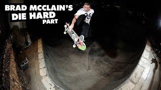 Download Brad McClain's ″Die Hard″ Part Video