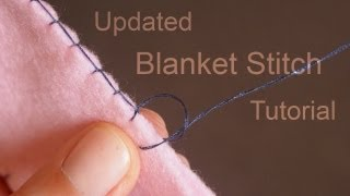 Download How to do the Blanket Stitch (Updated Tutorial) Video