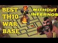 Download 2018! BEST TOWN HALL 10 (TH 9.5) WAR BASE |WITHOUT INFERNOS| ANTI 2 STARS | CLASH OF CLANS | Video