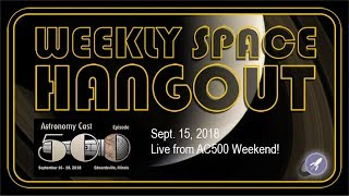 Download Streamed Version - Weekly Space Hangout: Sept 15, 2018 - Live from AC500 Weekend! Video