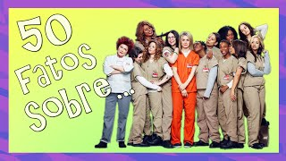 Download 50 FATOS SOBRE ORANGE IS THE NEW BLACK Video