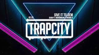 Download Skan - Give It To Dem (ft. Highdiwaan & Drama B) Video
