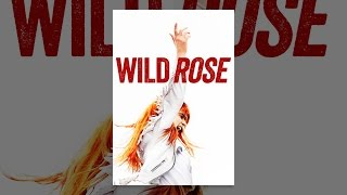 Download Wild Rose Video