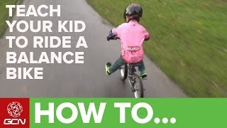 Download Teach Your Kid To Ride A Bike - How To Ride A Balance Bike Video