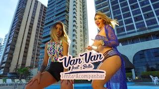 Download VAN VAN E MC BELLA - TENTA ACOMPANHAR - 4K - CLIPE OFICIAL Video