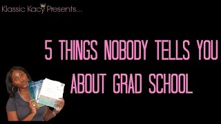 Download 5 THINGS NOBODY TELLS YOU ABOUT GRAD SCHOOL! [[PT. 1]] Video