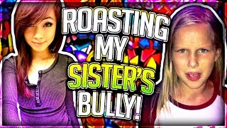 Download ROASTING MY SISTER'S BULLY Video