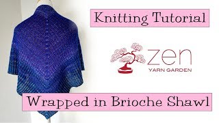 Download Knitting Tutorial - Wrapped in Brioche Shawl Video