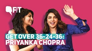 Download Get Over 36-24-36, Magazine Models Aren't Fitness Goals: Priyanka Chopra | Quint Fit Video