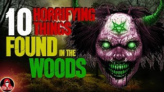 Download 10 HORRIFYING Things Found in the Woods - Darkness Prevails Video