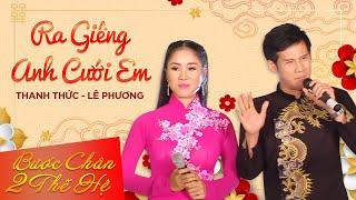Download Ra Giêng Anh Cưới Em - Thanh Thức - Lê Phương Video