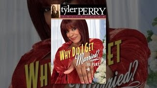 Download Tyler Perry's Why Did I Get Married Stageplay Video