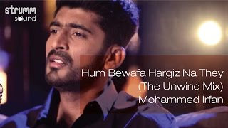 Download Hum Bewafa Hargiz Na They (The Unwind Mix) I Mohammed Irfan Video