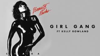 Download Ciara - ″Girl Gang″ ft Kelly Rowland Video