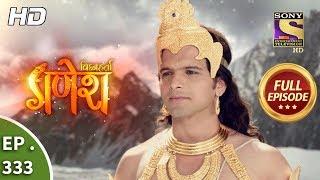 Download Vighnaharta Ganesh - Ep 333 - Full Episode - 29th November, 2018 Video