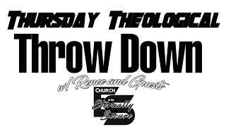 Download THURSDAY THEOLOGICAL THROWDOWN 1/23/20 - CRAZY FALSE TEACHINGS Video