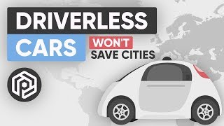 Download Self-Driving Cars Won't Save Cities - Here's What Will Video