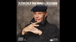 Download The Other Side Of Round Midnight featuring Dexter Gordon (full album) Video