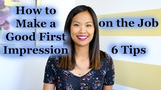 Download How to Make a Good First Impression on the Job - 6 Tips Video