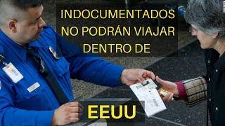 Download INDOCUMENTADOS NO PODRIAN VIAJAR NI AUN DENTRO DE LOS EEUU!! Video