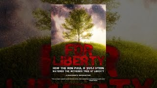 Download For Liberty: How the Ron Paul Revolution Watered the Tree of Liberty Video