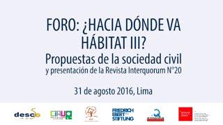 Download Foro: ¿Hacia dónde va Hábitat III? Propuestas de la sociedad civil Video