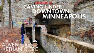 Download Caving Under Downtown Minneapolis (Adventures of Ethan Clerc Ep. 21) Video