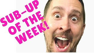 Download SUB-UP of the WEEK! Episode 7 Video