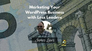Download WPblab EP108 - Marketing Your WordPress Business with Loss Leaders w/ James Laws Video
