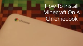 Download How To Install Minecraft On A Chromebook Video