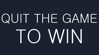 Download QUIT THE GAME TO WIN Video