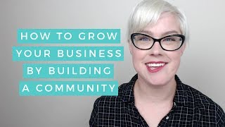 Download Grow Your Business By Building A Community Video