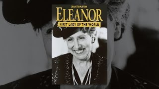 Download Eleanor, First Lady Of The World Video