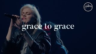 Download Grace To Grace - Hillsong Worship Video