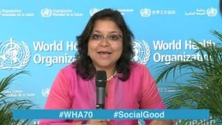 Download WHO: World Health +Social Good live at WHA70 - 25 MAY 2017 Video