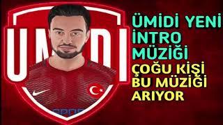 Download Ümidi Yeni İntro Müziği Herkesin Aradığı Müzik! Video