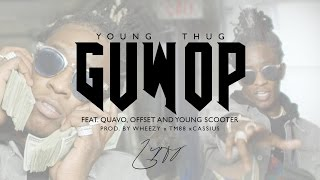 Download Young Thug - Guwop feat. Quavo, Offset, and Young Scooter Video