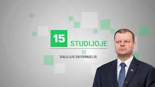 Download 15min studijoje - ministras pirmininkas Saulius Skvernelis Video