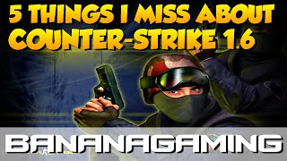 Download 5 Things I Miss About Counter-Strike 1.6 Video